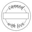 """Canned with Love"" Write-in Jar Labels"