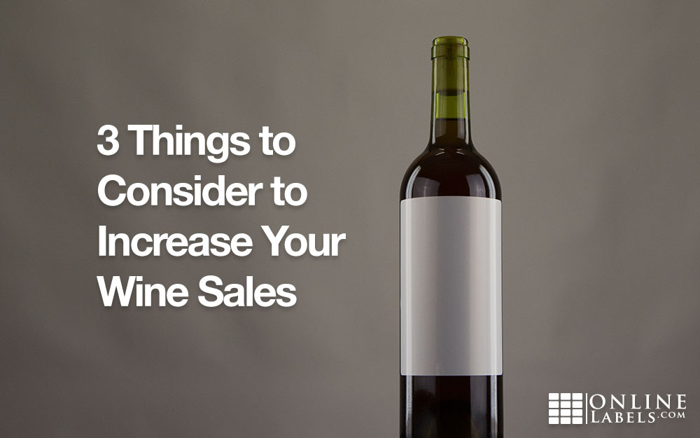 3 Things to Increase Your Wine Sales