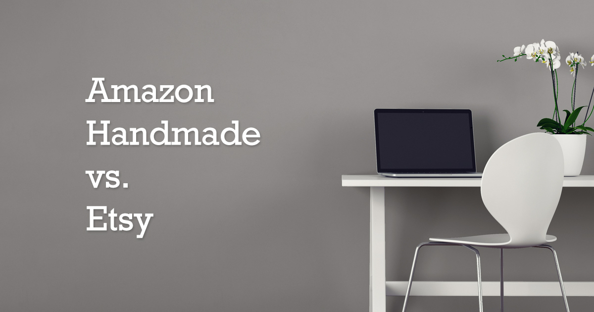 Should you move your Etsy store to Amazon Handmade?