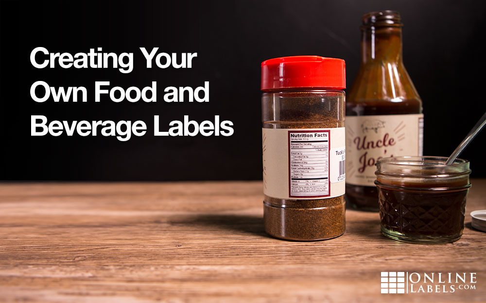Creating Your Own Food and Beverage Labels