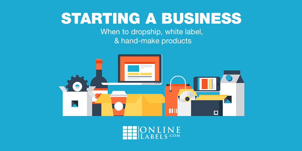 Choosing Between Dropshipping, White Labelling, & Handmade