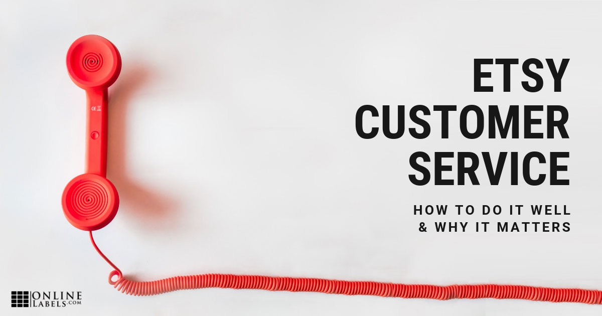 How to Deliver Exceptional Customer Service on Etsy