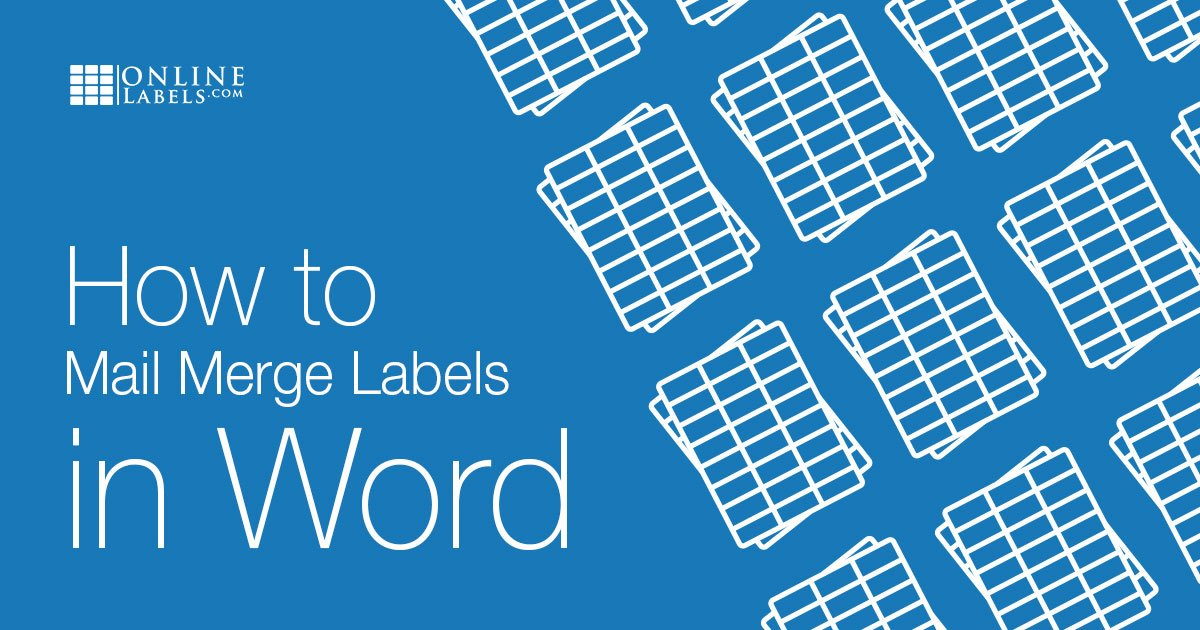 How to use the mail merge functionality for labels, name tags, and more in Microsoft Word 2003, 2007, 2010, 2013, 2016, 2019, and 365