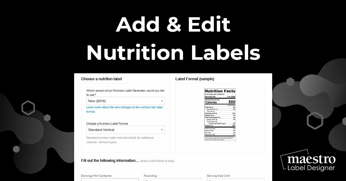 Using the nutrition label tool in Maestro Label Designer to create nutrition fact panels