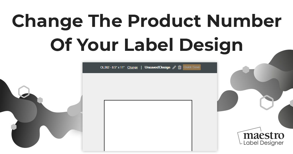 How To Change the Product Number of Your Label Design