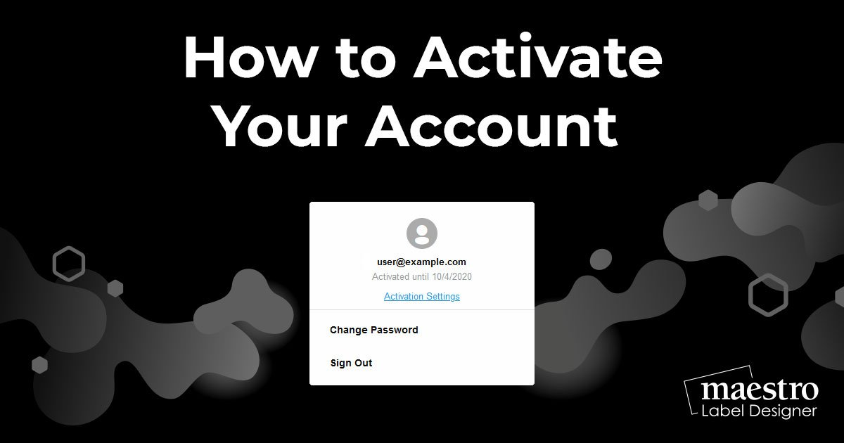 Activating your Maestro Label Designer account