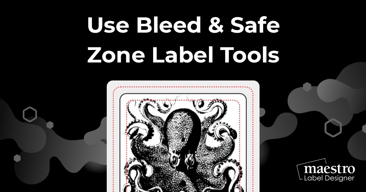 How To Use Bleed & Safe Zone Label Tools
