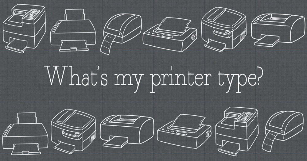 How to Determine Your Printer Type
