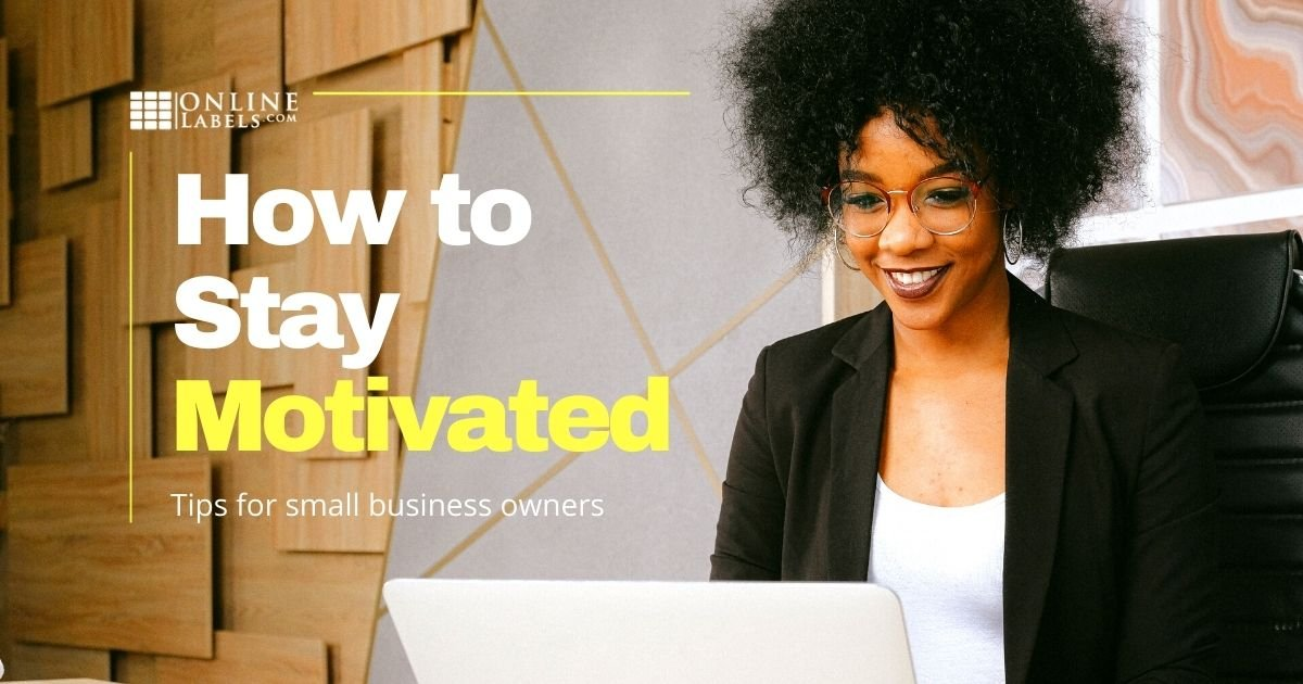 How to Stay Motivated as a Small Business Owner