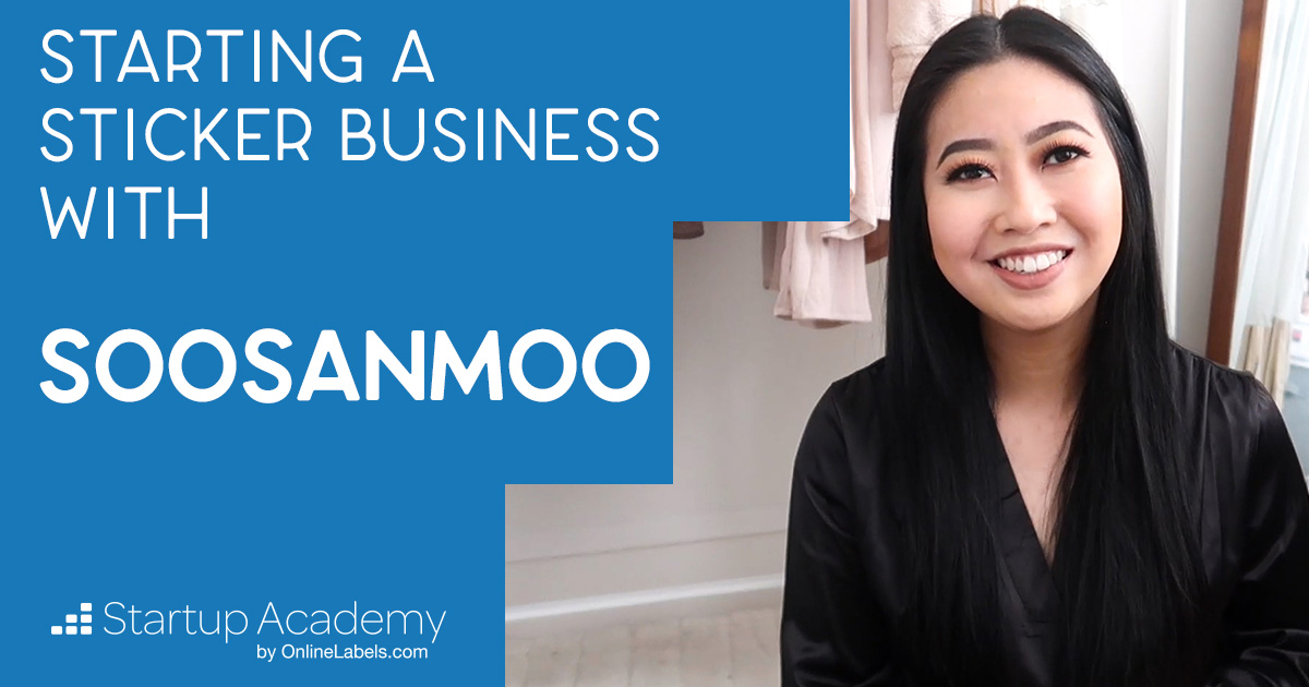 How To Start A Sticker Business [Startup Academy Featuring soosanmoo]